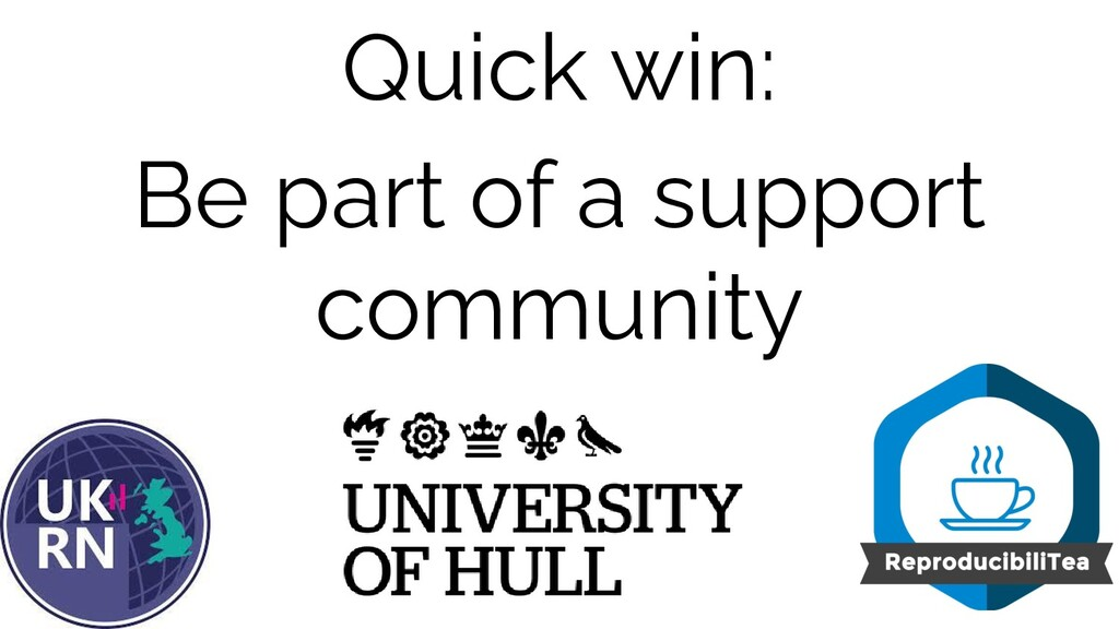 Quick win: Be part of a support community