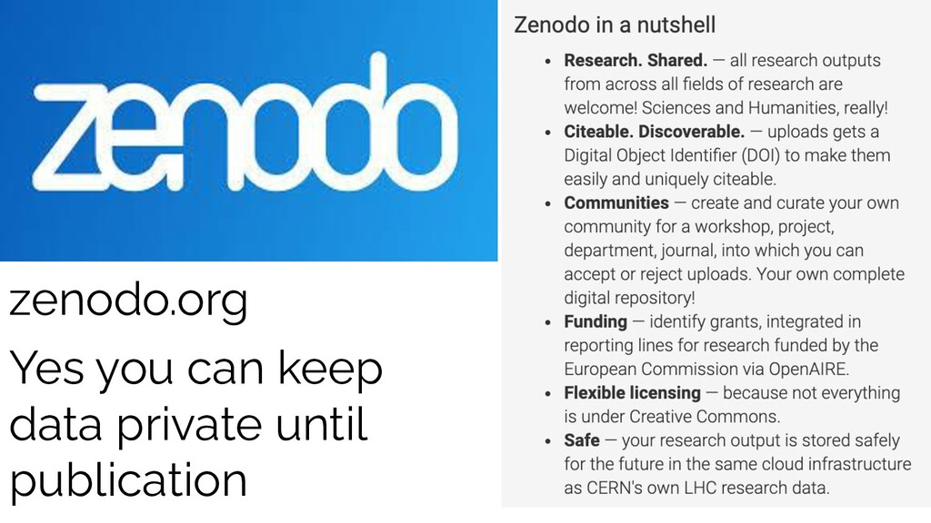 zenodo.org Yes you can keep data private until ...