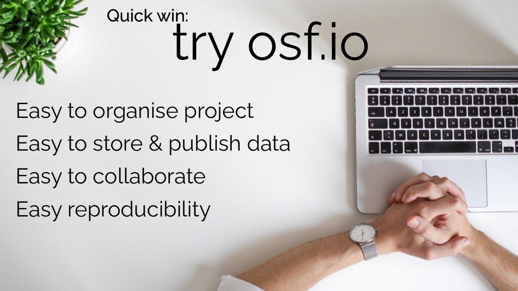 try osf.io Easy to organise project Easy to sto...