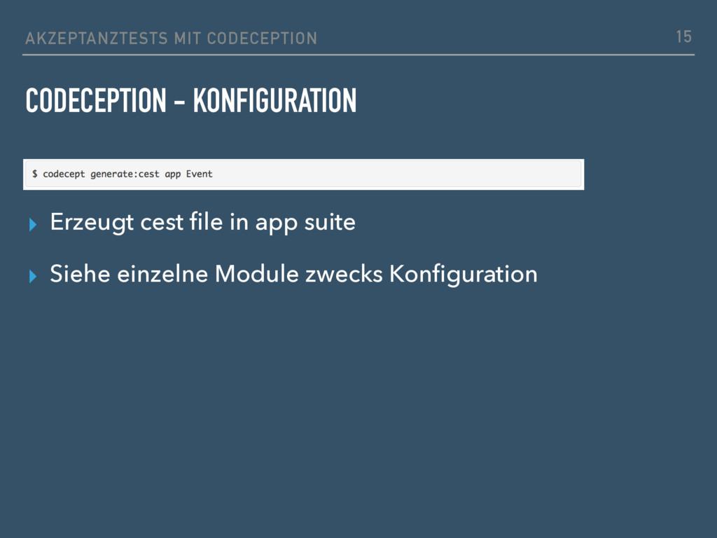 CODECEPTION - KONFIGURATION ▸ Erzeugt cest file ...
