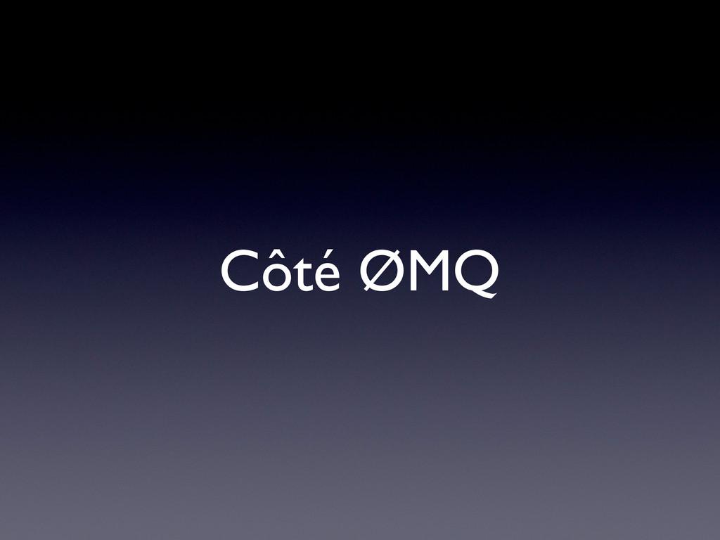 Côté ØMQ