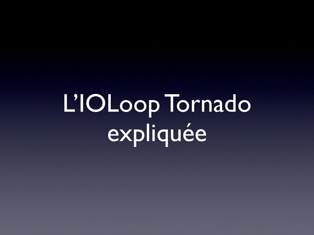 L'IOLoop Tornado expliquée