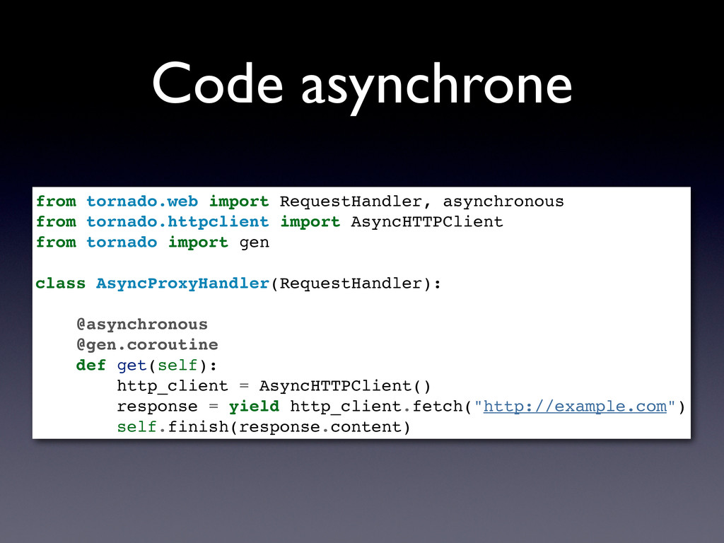 Code asynchrone from tornado.web import Request...