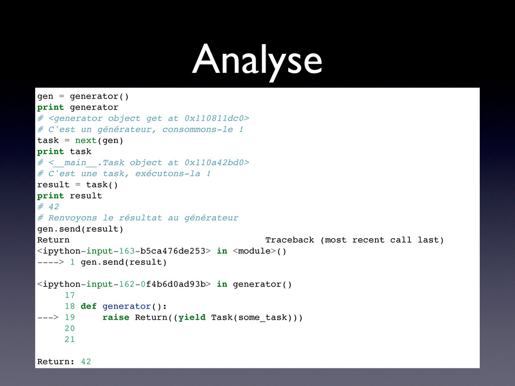 Analyse gen = generator() print generator # <ge...