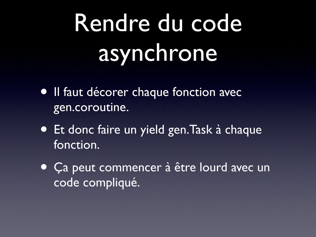 Rendre du code asynchrone • Il faut décorer cha...