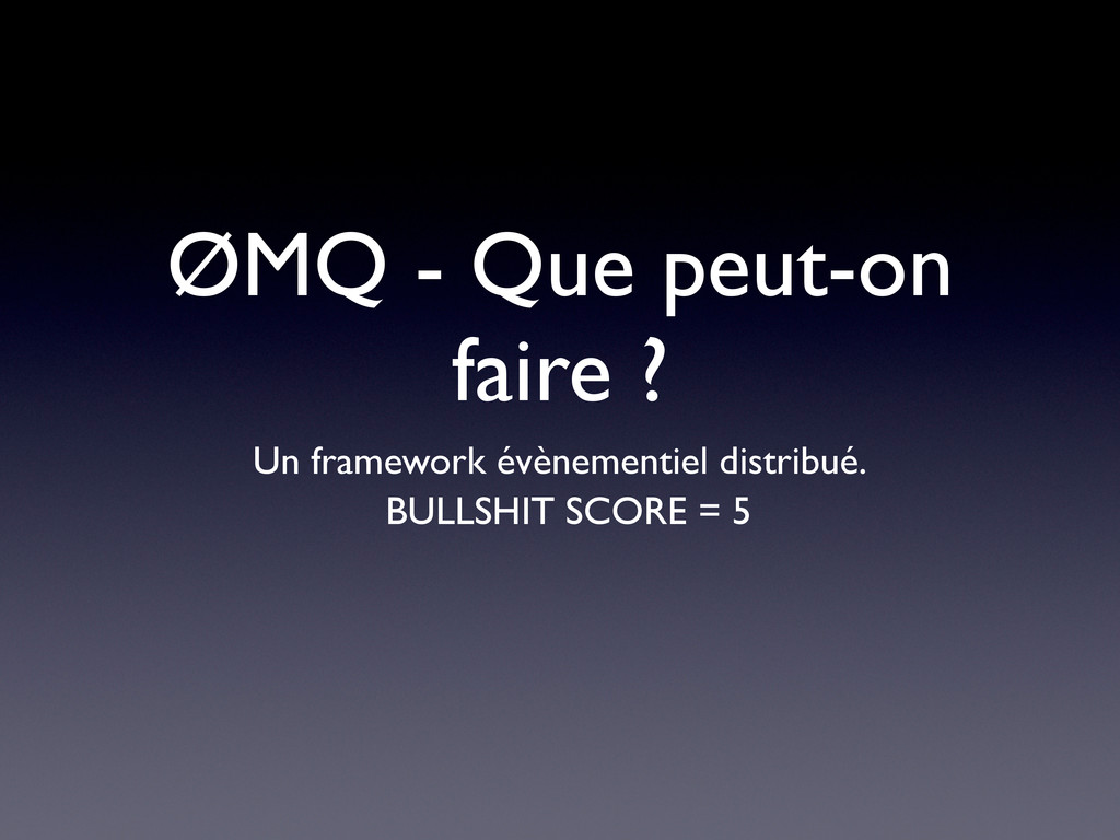 ØMQ - Que peut-on faire ? Un framework évènemen...