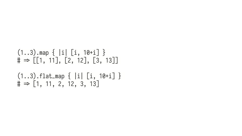 (1..3).map { |i| [i, 10+i] } # h> [[1, 11], [2,...