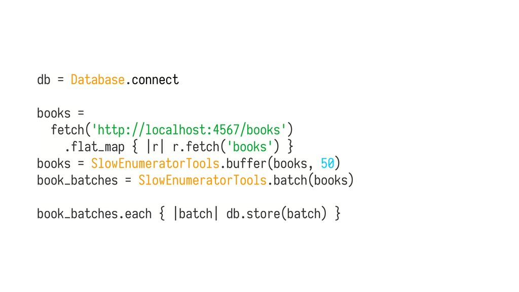 db = Database.connect books = fetch('http://loc...