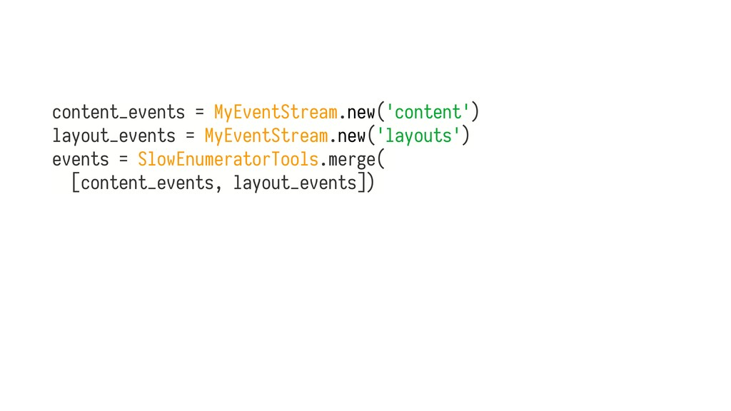 content_events = MyEventStream.new('content') l...