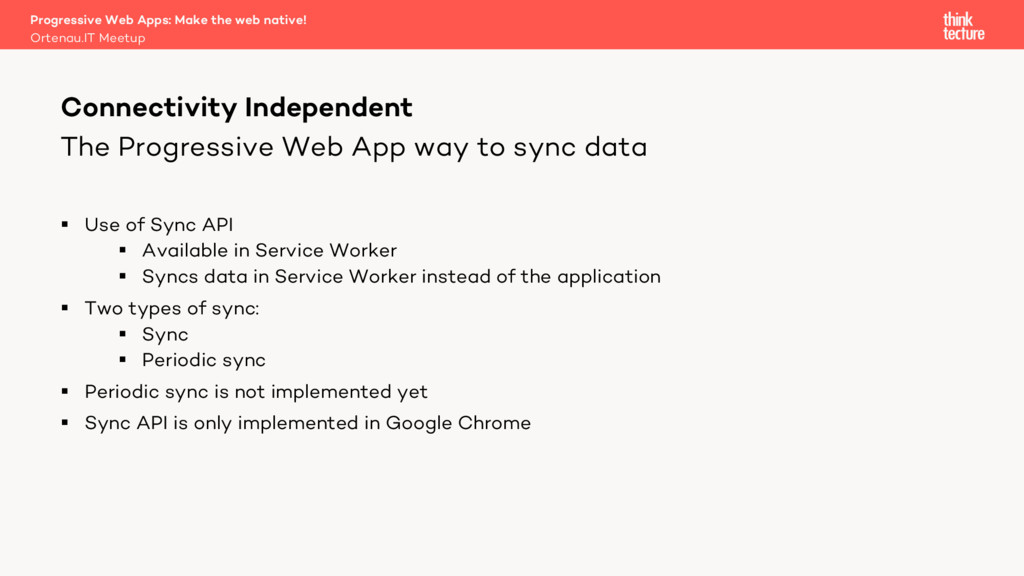 The Progressive Web App way to sync data § Use ...