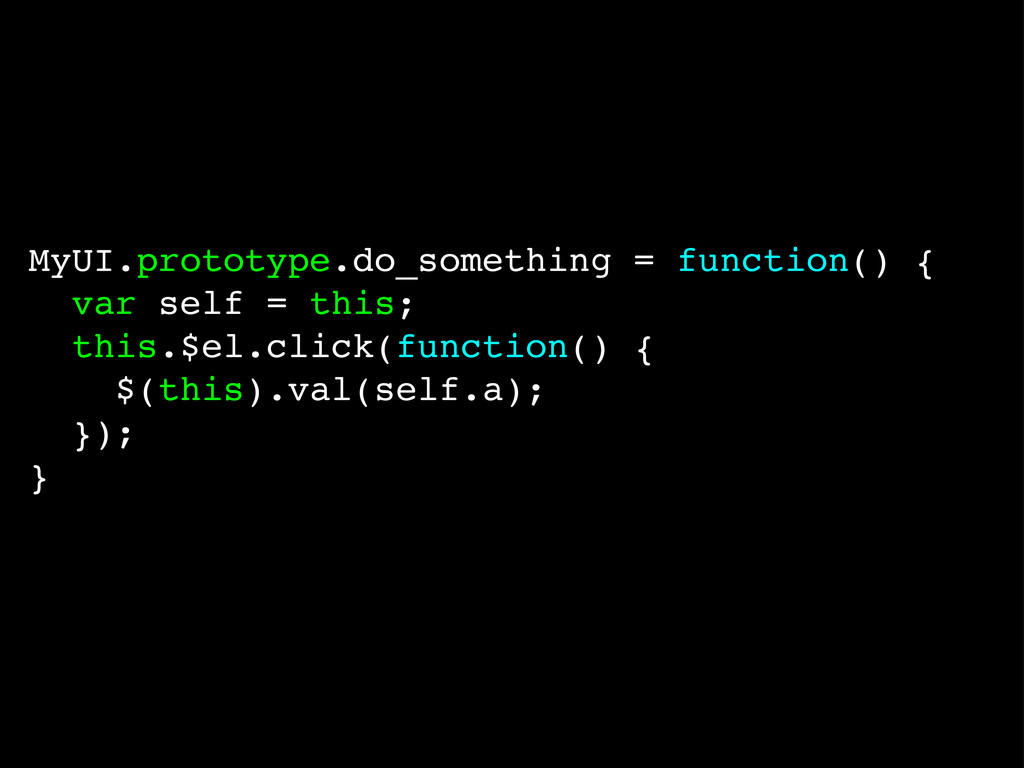 MyUI.prototype.do_something = function() { var ...