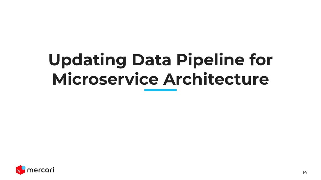14 Updating Data Pipeline for Microservice Arch...