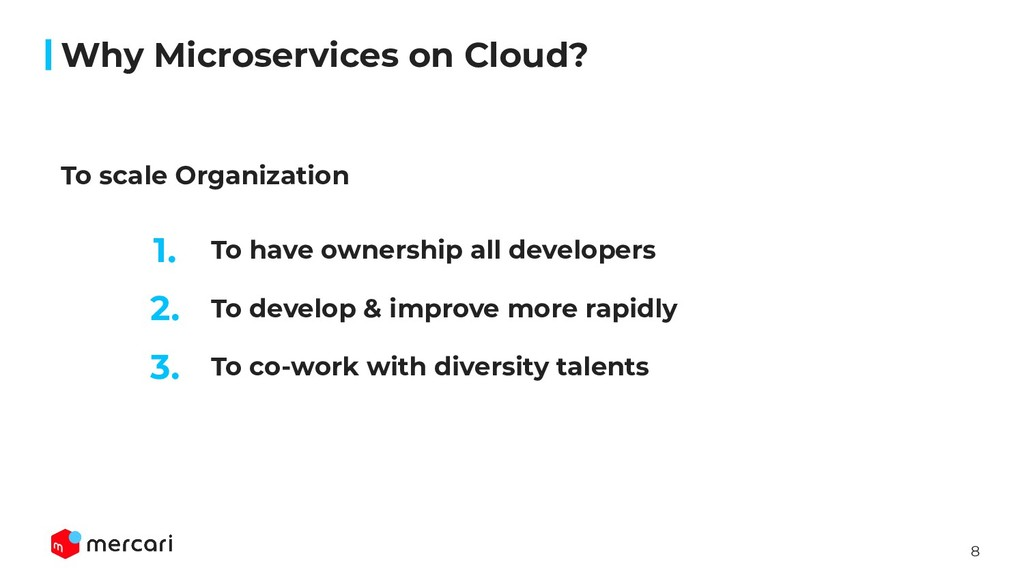 8 To have ownership all developers Why Microser...