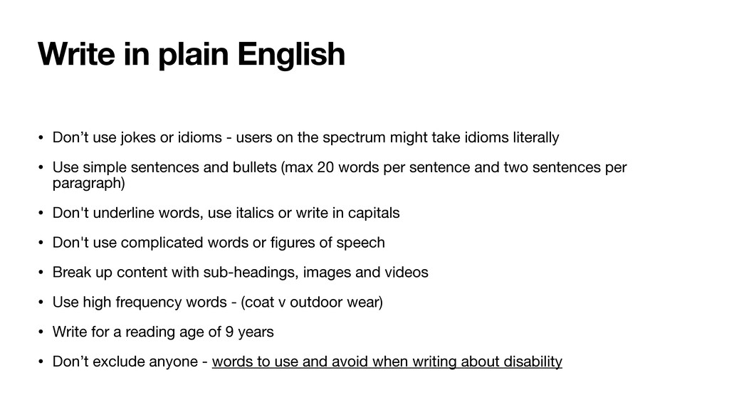 Write in plain English • Don't use jokes or idi...