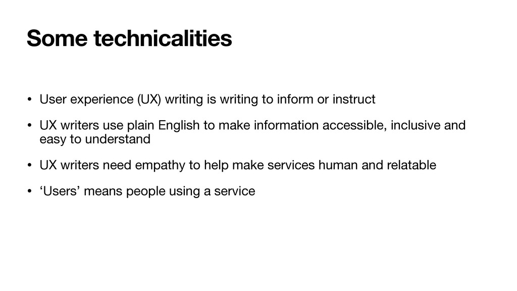 Some technicalities • User experience (UX) writ...