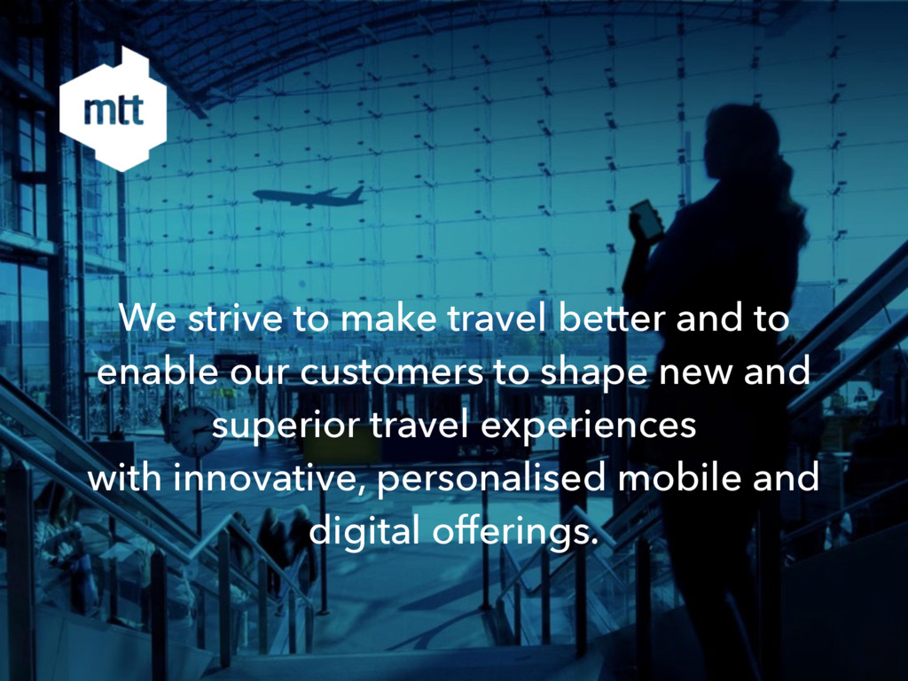 We strive to make travel better and to enable o...