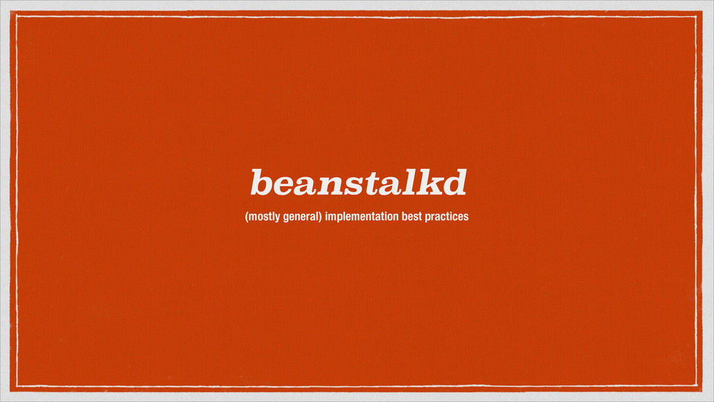 beanstalkd (mostly general) implementation best...