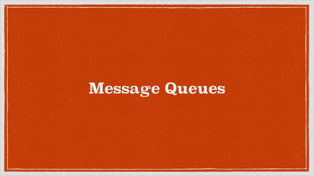 Message Queues