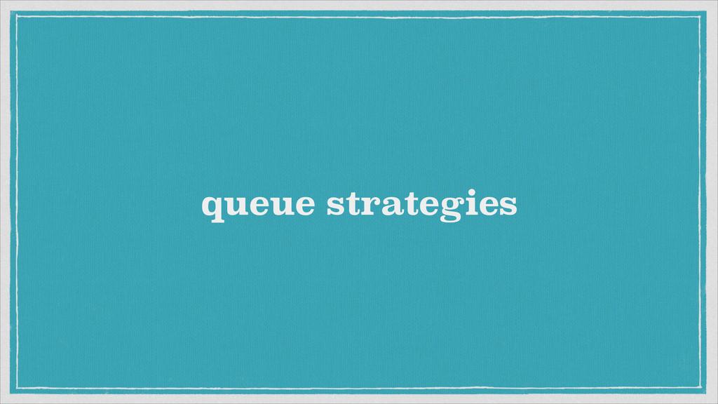 queue strategies