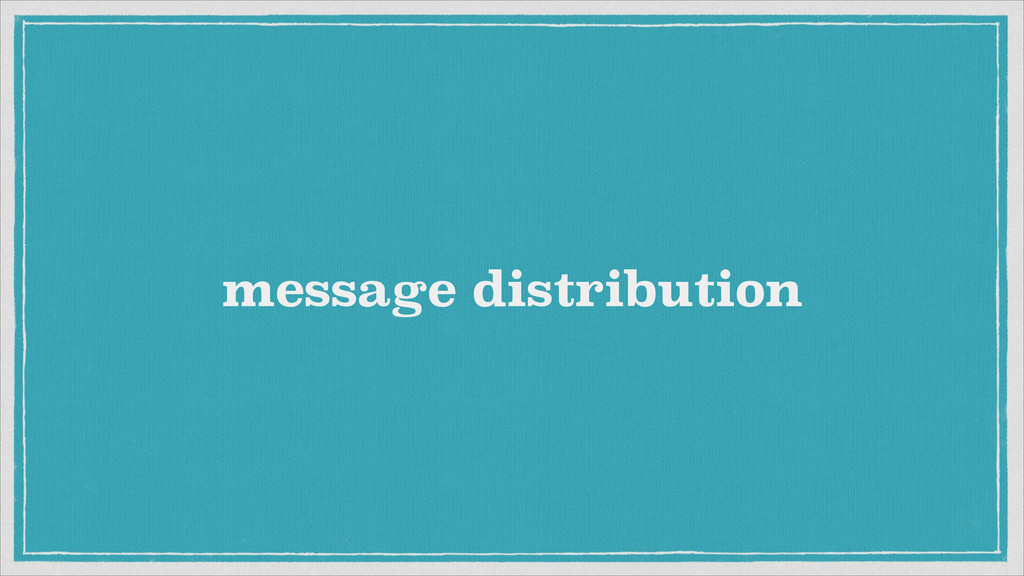 message distribution