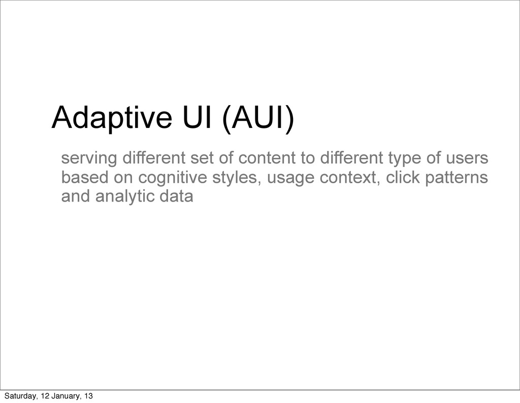 Adaptive UI (AUI) serving different set of cont...