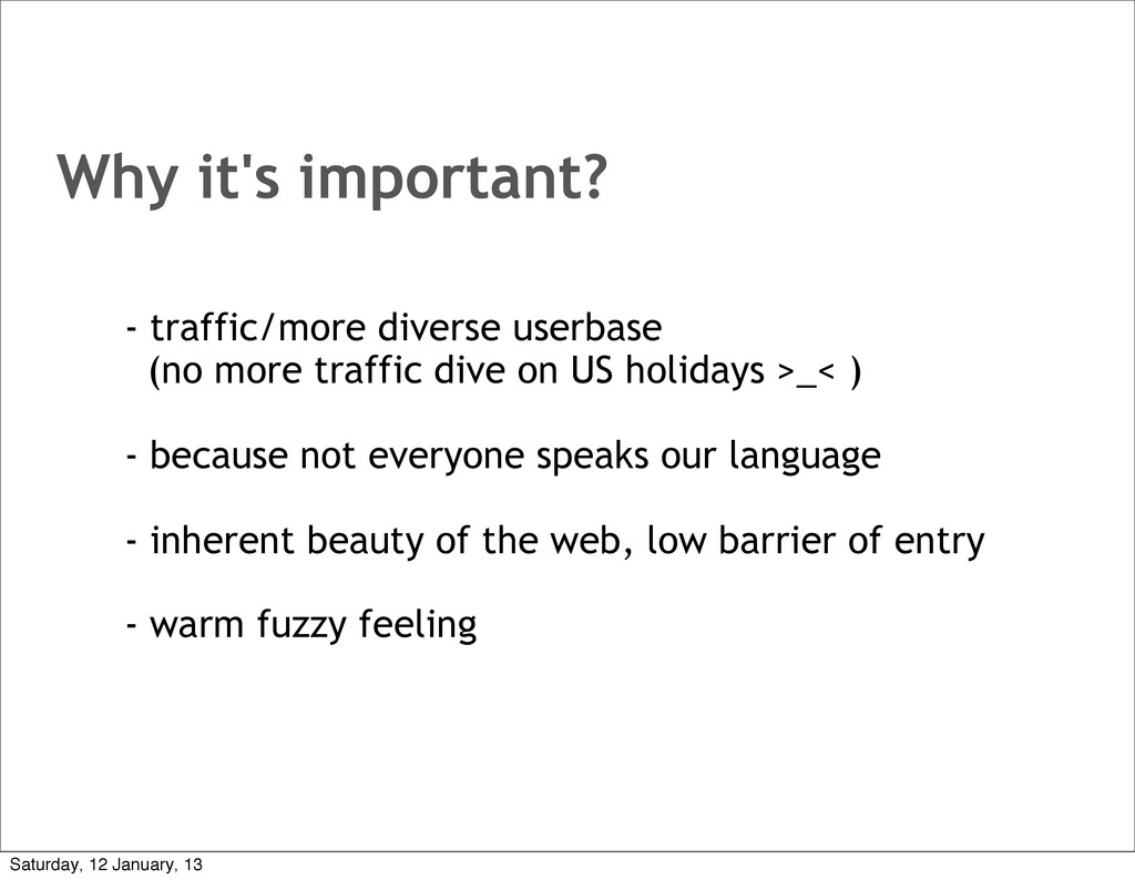 Why it's important? - traffic/more diverse user...