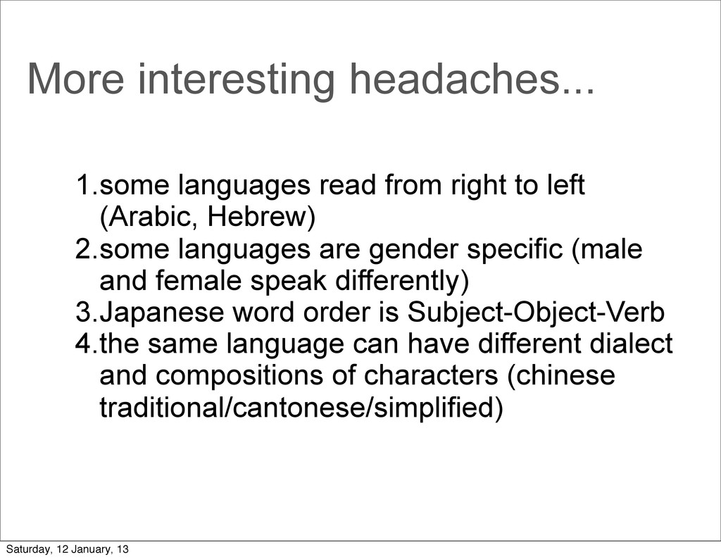 More interesting headaches... 1.some languages ...
