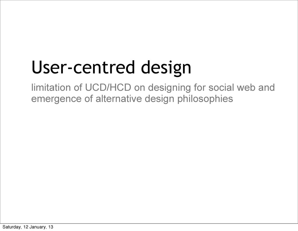 User-centred design limitation of UCD/HCD on de...