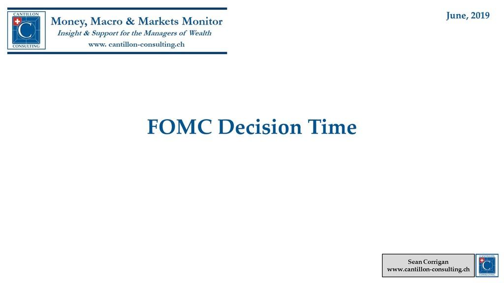 FOMC Decision Time June, 2019