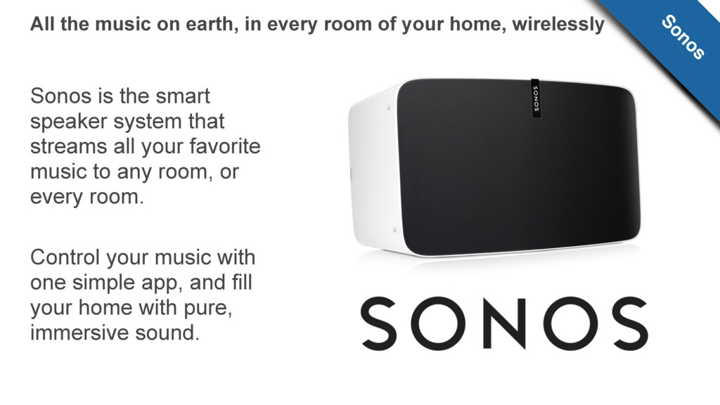 Sonos is the smart speaker system that streams ...