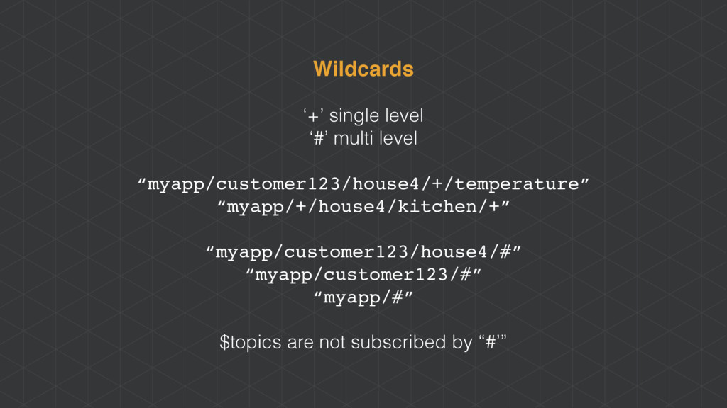 "Wildcards '+' single level '#' multi level ""mya..."