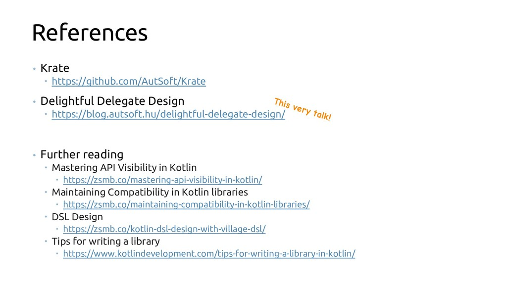 References • Krate  https://github.com/AutSoft...