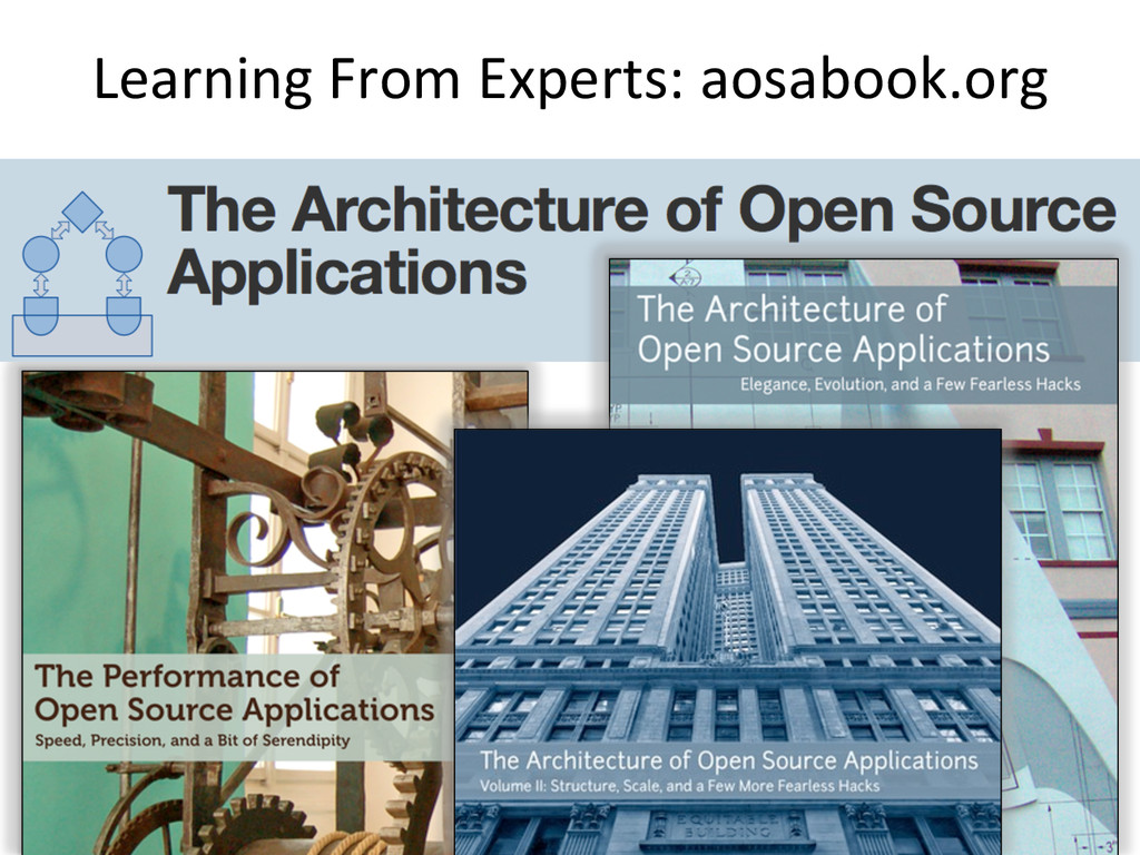Learning From Experts: aosabook.org ...