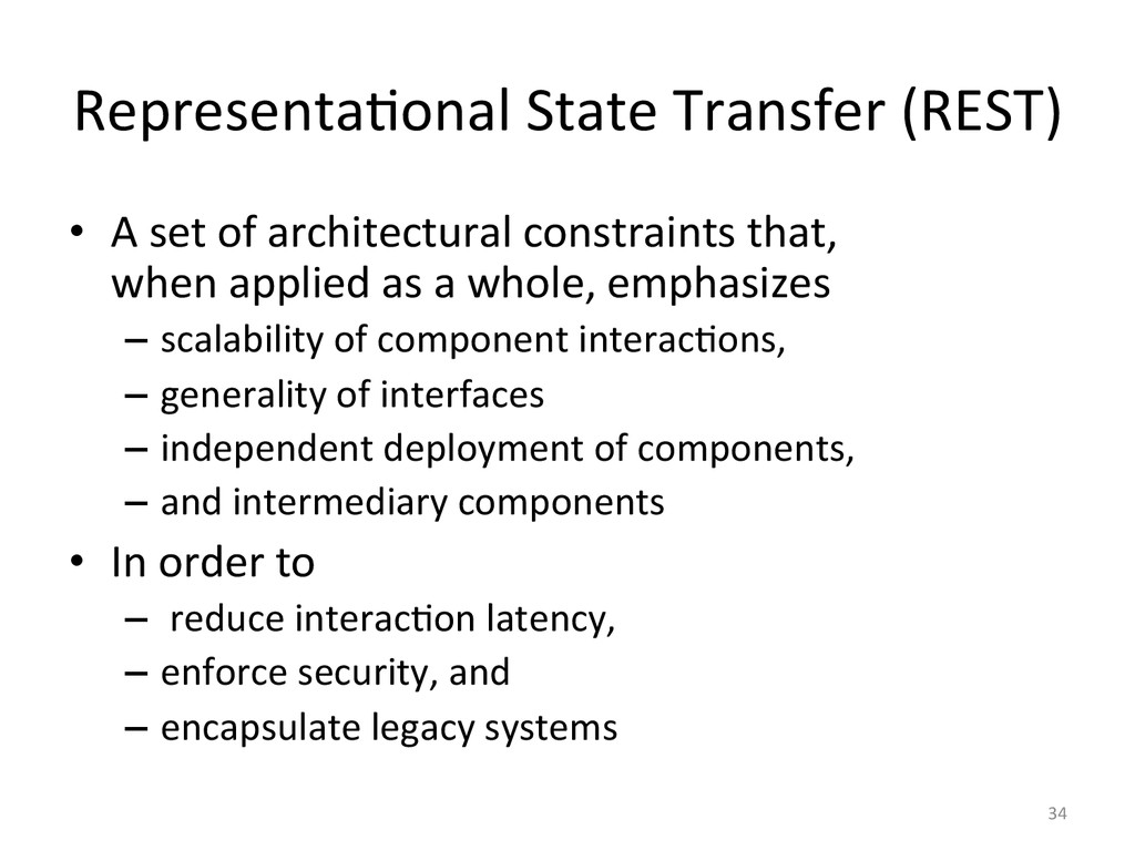 Representa3onal State Transfer (REST)...
