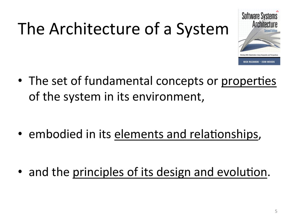 The Architecture of a System  •...