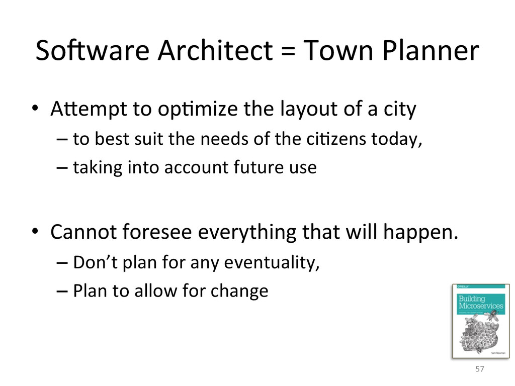 So#ware Architect = Town Planner ...