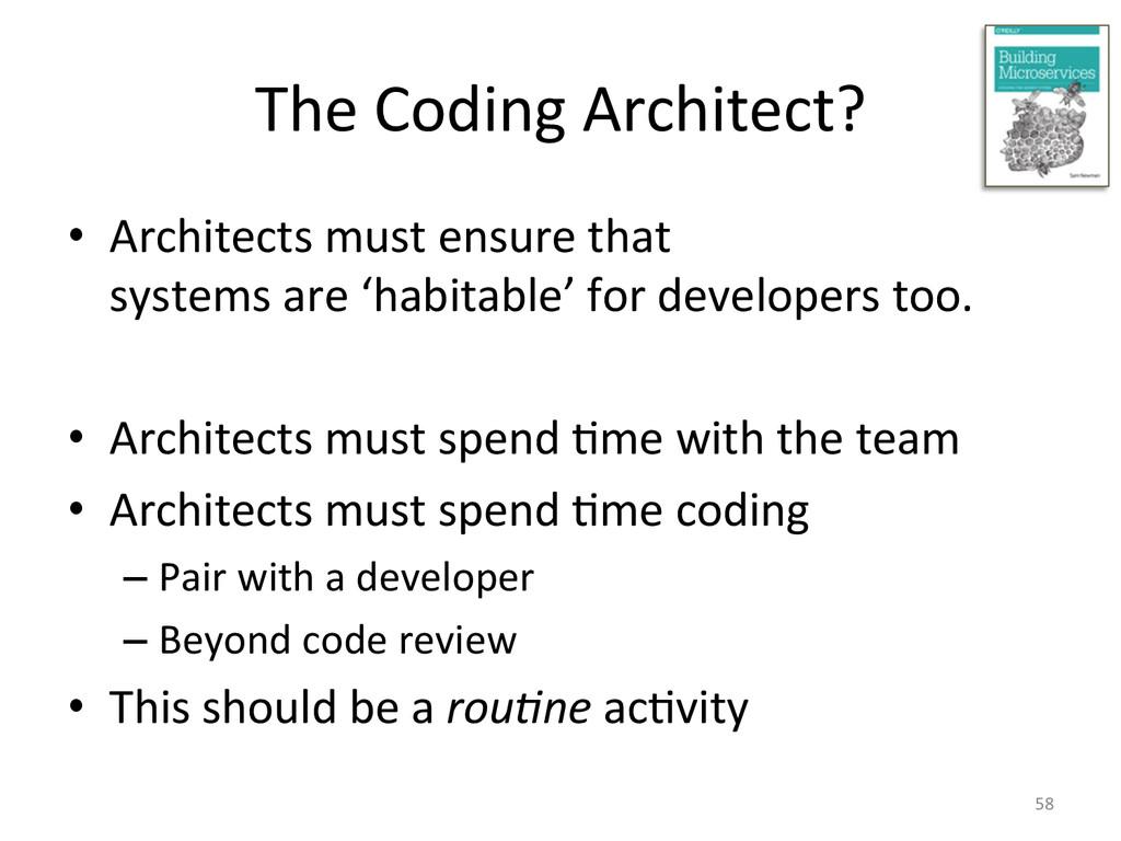 The Coding Architect?  • Architects...