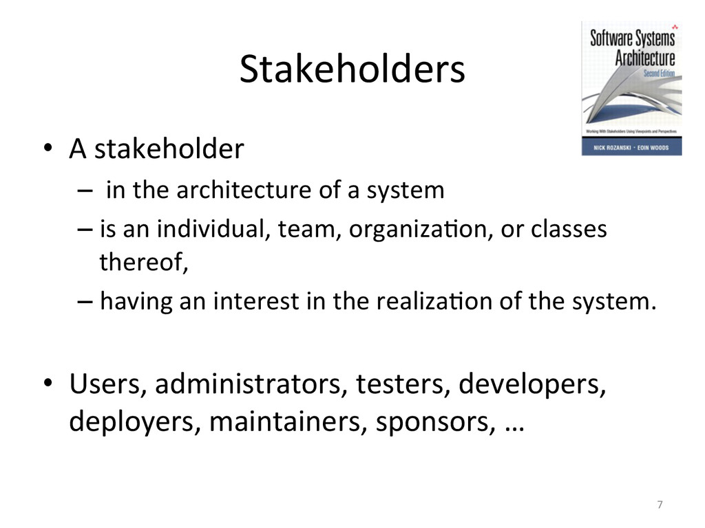 Stakeholders  • A stakeholder  – ...