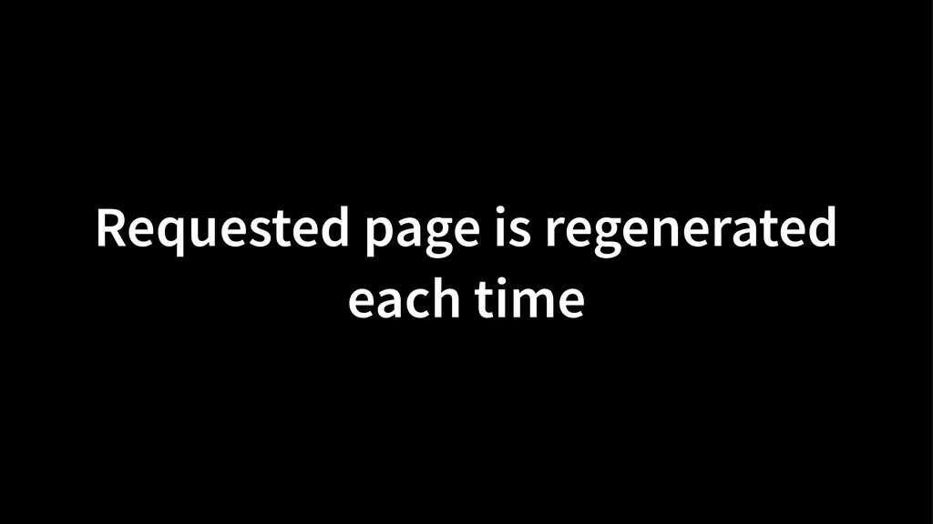Requested page is regenerated each time
