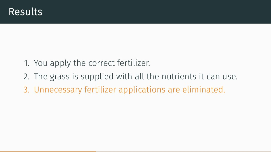 Results 1. You apply the correct fertilizer. 2....