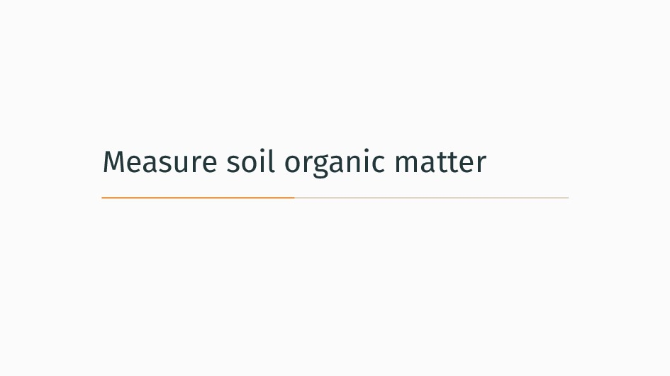 Measure soil organic matter