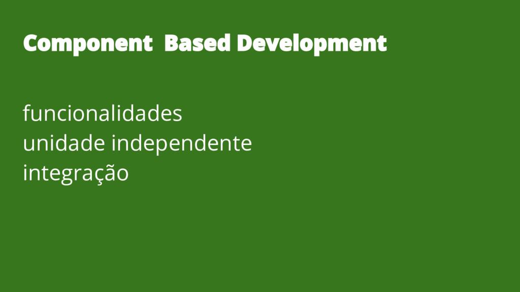funcionalidades unidade independente integração