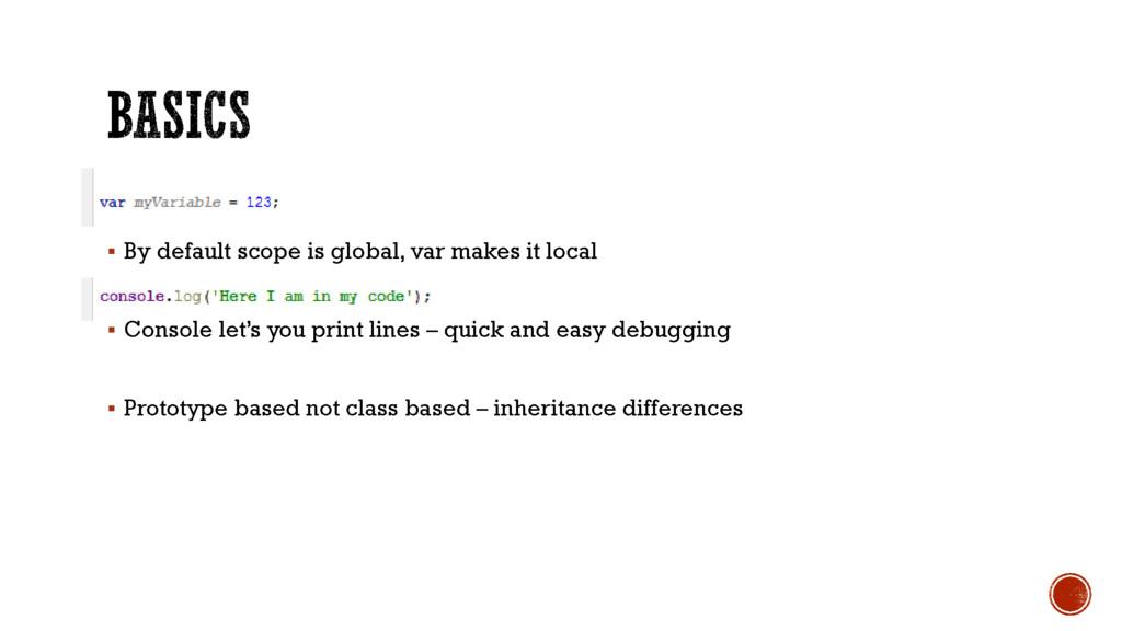  By default scope is global, var makes it loca...