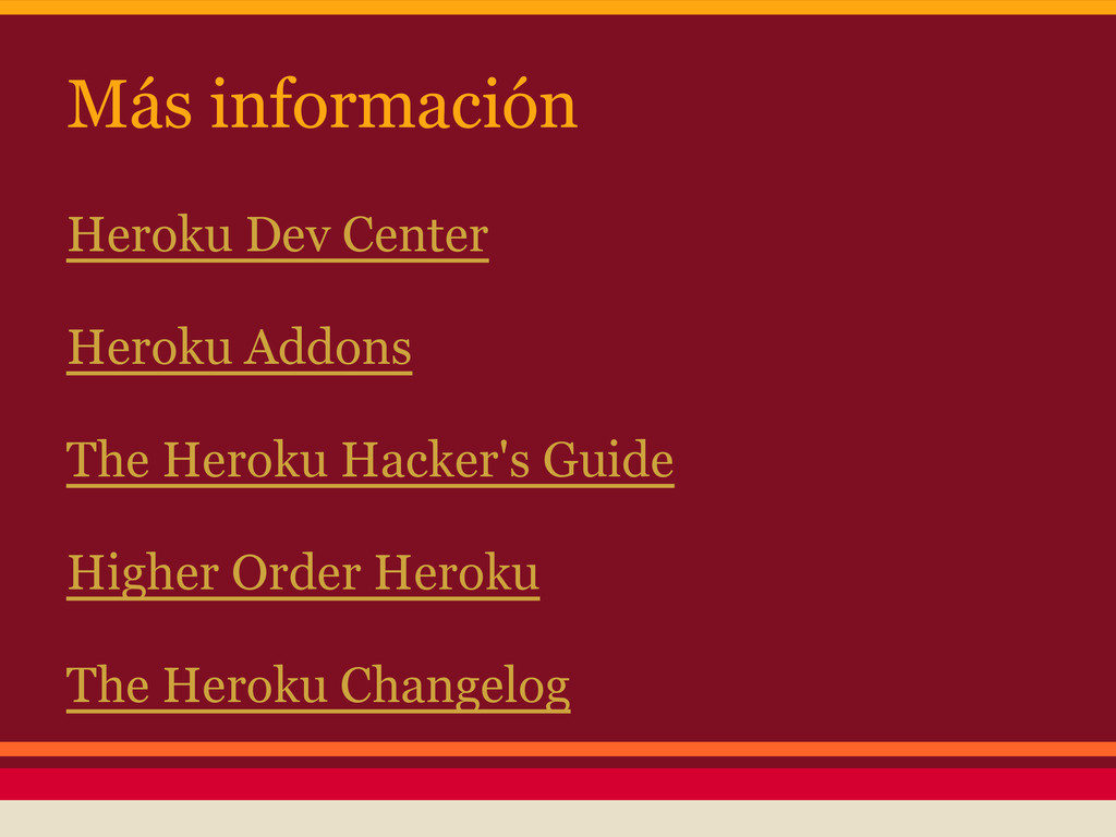 Más información Heroku Dev Center Heroku Addons...
