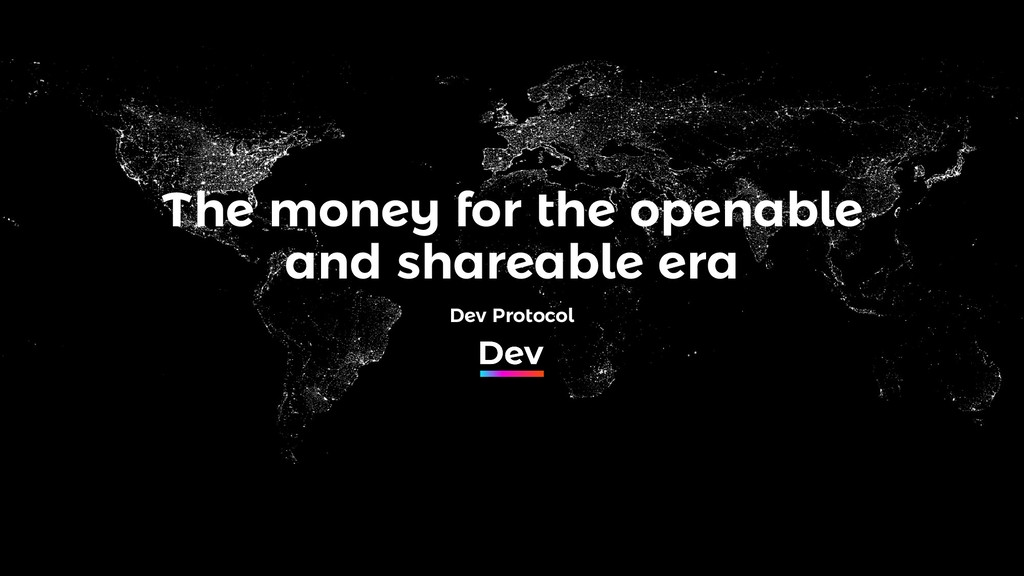The money for the openable and shareable era De...