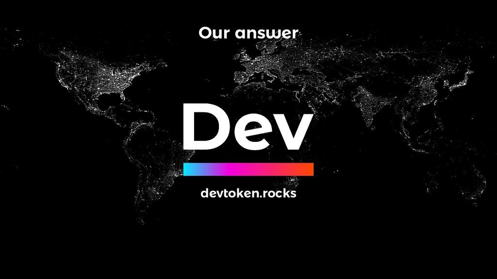 Our answer devtoken.rocks