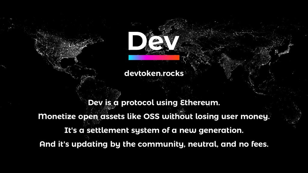 Dev is a protocol using Ethereum. Monetize open...