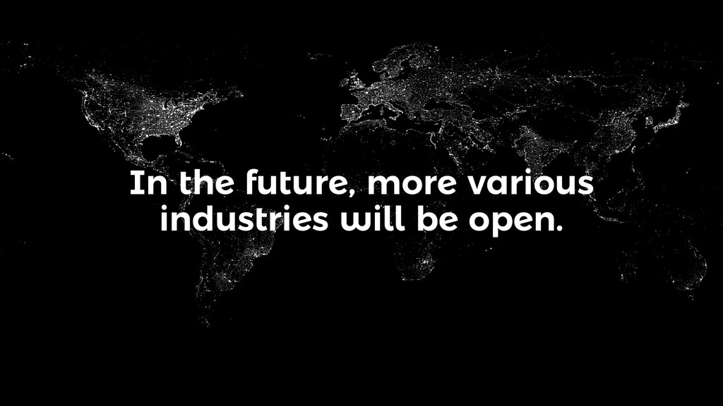 In the future, more various industries will be ...
