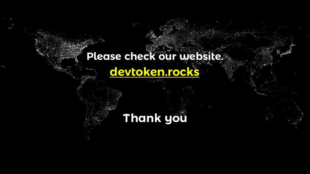 Thank you Please check our website. devtoken.ro...