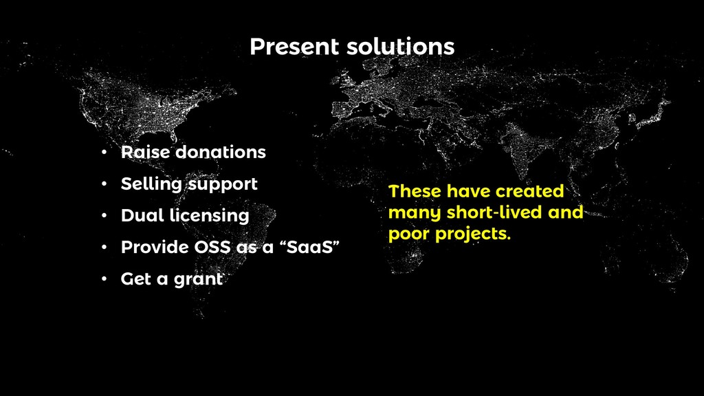Present solutions These have created many short...
